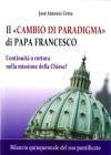 Il «cambio di paradigma» di Papa Francesco